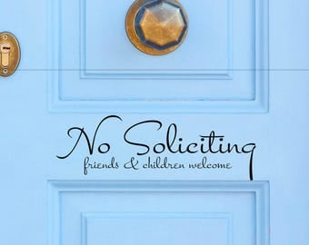 No Soliciting Friends & Children Welcome Vinyl Decal