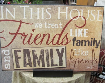 Family and Friends,In This House,Treat Friends Like Family,Wood Art Sign,18x12,Marla Rae