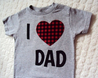 Fathers Day Shirt- Valentines Shirt- Fathers Day Shirt- I Love Dad Shirt- Boys Valentines Shirt- Valentines Day Shirt- Girls Valentines