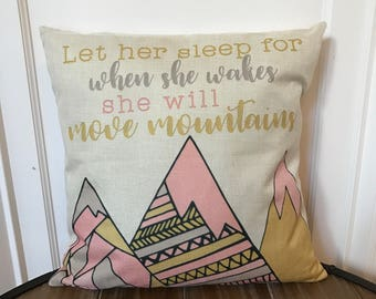 Let her sleep for when she wakes she will move mountains pillow cover. Mountain Nursery Pillow. Baby Decor. Girl Mountain Pillow. Baby Gift.