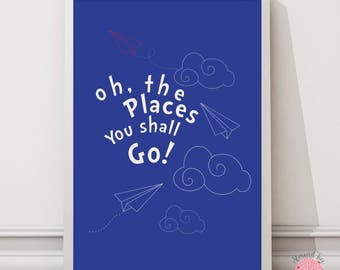 Dr. Seuss - Oh the places- 8 by 10 inch wall art print