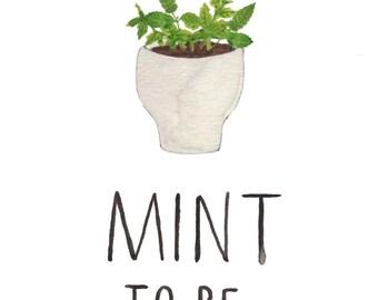 Digital download Mint to be Print