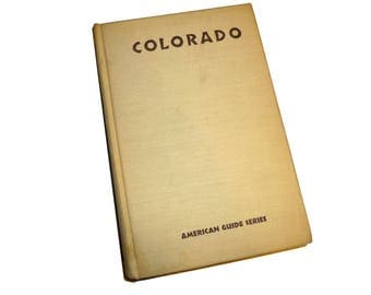 Colorado: A Guide To The Highest State. 1948  5th Printing. WPA Writers Project Hardcover Colorado History Book.American Guide Series