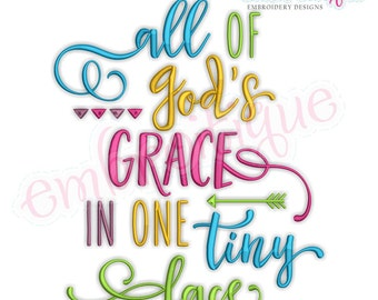 All of Gods Grace in One Tiny Face- Instant Download Machine embroidery design