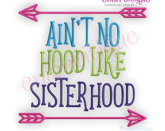 Ain't No Hood Like Sisterhood - funny family sibling design   -Instant Download Machine Embroidery Design