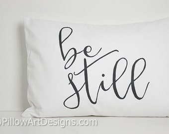 White Cotton Lumbar Pillow Cover with Words Be Still 12 X 18 Hand Painted Made in Canada
