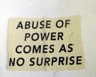 Abuse of Power Comes as No Surprise >> Jenny Holzer >> Backpatch