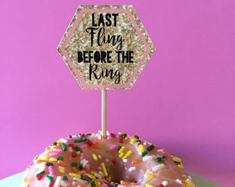 "Gold Glitter ""Last Fling Before the Ring"" Cupcake Toppers"