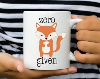 Zero Fox Given Mug - Funny Mug -  Cute Fox Mug - Gift for Her - Funny Gif