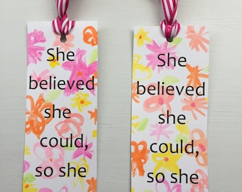 "Set of (2) ""She Believed She Could, So She Did""  Watercolor Flowers Bookmarks"