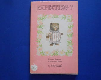 Expecting?, a Vintage Book of Nursery Rhymes for Pregnant Times