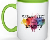 Creativity Has No Limits White encouragement Coffee Mug With Color of Your Choice Artist Gift/ Artist Teacher Gift/ Art Lover Gift