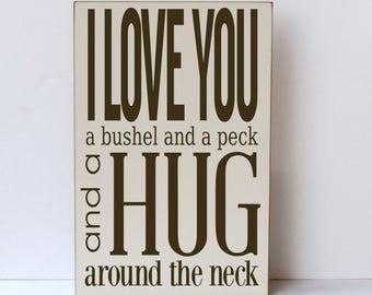 Wood Sign, Love You Bushel and Peck, Hug Around the Neck, Wall Art, Cottage Style Decor, Farmhouse Decor, Child Room Art, Nursery Decor