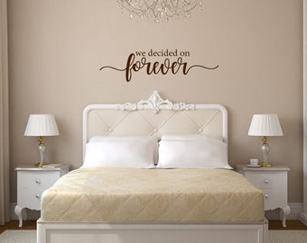 We decided on forever romantic couples quote love master bedroom vinyl wall decal sticker