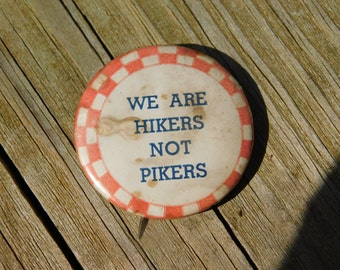 "Vintage 1940's Red and White Checkered Board Pin Pinback Button that Reads"" We Are Hikers Not Pikers"" DR40"