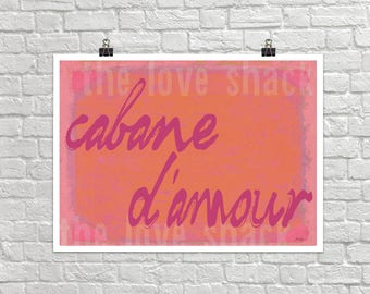 Cabane D'amour The Love Shack 18x24 Landscape Art Poster Giclee Typography French Home Lisa Weedn