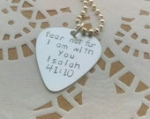 Fear not guitar pick necklace, RESERVED FOR LISA, fear not for i am with you,  guitar pick, Isaiah 41 pick, stamped guitar pick bible verse