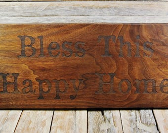 Bless This Happy Home - Engraved on Walnut Wood - Wooden Sign - Solid Slab Sign- Sign Art -  8 x 20 Inches