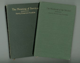 2 Books by Harry Emerson Fosdick, Meaning of Service & Manhood of the Master, Vintage Protestant Christian Inspirational Books from 1920s