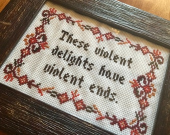 PATTERN Subversive Cross Stitch These Violent Delights Have Violent Ends Shakespeare Quote Rustic Folk Art Border