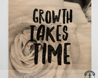 Wood Sign: Growth Takes Time Floral - Product Sizes and Pricing via Dropdown Menu