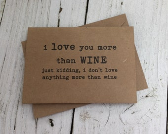 i love you more than wine, wine lover, Funny cards, naughty cards, inappropriate humor, witty cards, sarcastic cards, funny love, i love you