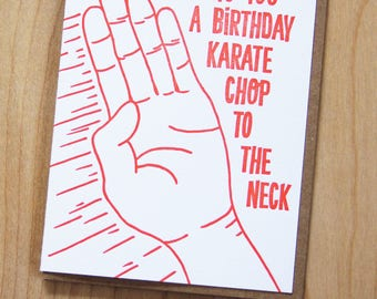 Sending you a birthday karate chop to the neck, letterpress greeting card