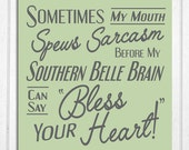 Southern Belle Sarcasm Bless Your Heart Wood Sign
