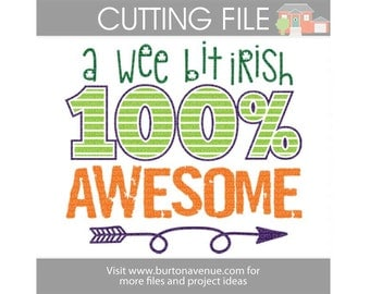 A Wee Bit Irish 100% Awesome cut file for Cricut, Silhouette, Instant Download (eps, svg, gsd, dxf, ai, jpg, and png)