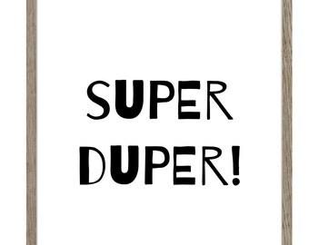 Super duper wall art printable
