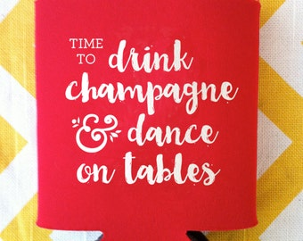 Drink Champagne and Dance on Tables wedding can cooler, personalized wedding drink holder, wedding favor, champagne wedding - 200 qty
