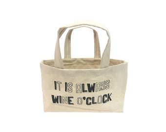 it is always wine o'clock small tote