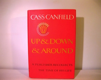 Up & Down,  Around, A Publisher Recollects The Time of His Life, Signed by Cass Canfield