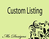 Custom Listing For Joan