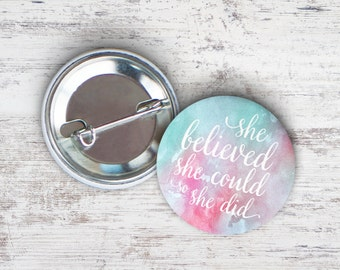"""She Believed She Could So She Did Today 2.25"""" Pinback Button"""