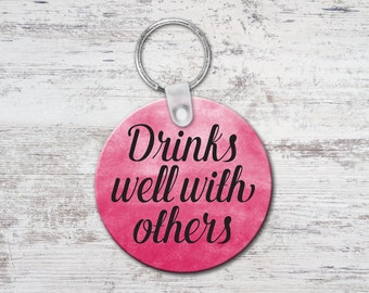 Drinks Well With Others Round Keychain Key Chain