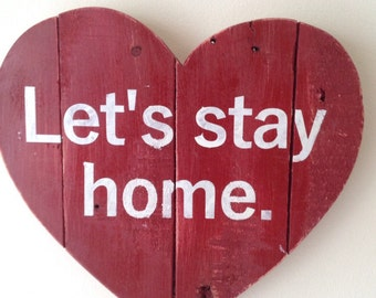 """Reclaimed wood red pallet heart, rustic """"let's stay home"""", bedroom, heart wood sign"""