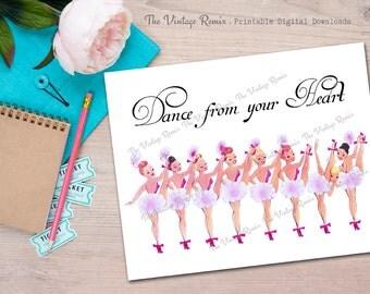 Printable 8x10 Wall Art, Instant Download, Dance from your Heart, Vintage ballerina kickline dancers.  Digital Art Print.