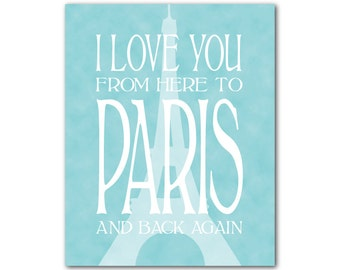I love you from here to Paris and back again - Eiffel Tower France - Typography Word Art Print - French themed wall decor - wall art