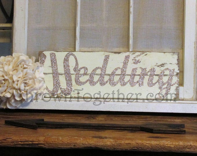 Rustic Wood Wedding Sign, Distressed Ivory Wedding Sign with Champange Sparkle