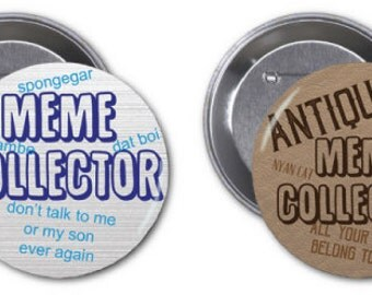 "Meme Collector 2 1/4"" pinback buttons"