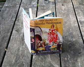 "Rare & Collectible 1954 ""The Story of Martha Washington"" Signature Series!  Jeannette C. Nolan!  Illustrated!  Has RARE Dustjacket!!"