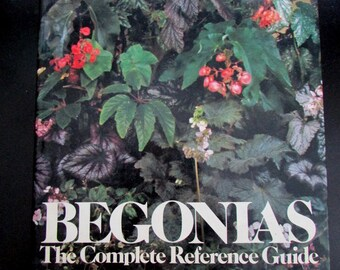 BEGONIAS The Complete Reference Guide ~ Rare FIRST Edition ~ SIGNED