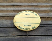 1928 University of Pennsylvania Schoolmen's Week Badge Old College Pin University of Pennsylvania Old Name Badge Collectible College Item