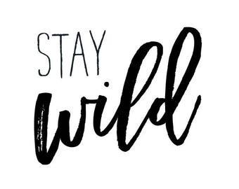 Stay Wild Printable