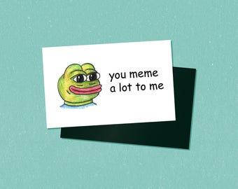 You Meme A Lot To Me - Rectangular Magnet