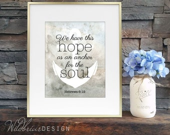 Printable Wall Art, Watercolor, Scripture Quote Bible Verse, hope anchor the soul, Hebrews 6:19 rustic nautical INSTANT DOWNLOAD