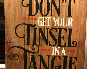 Don't Get Your Tinsel in a Tangle Pallet Sign - Reclaimed Wood Art