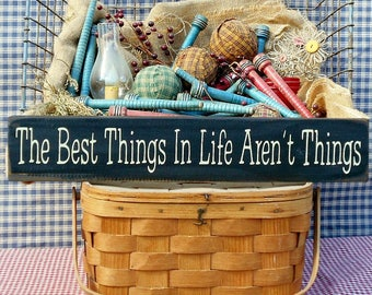 The Best Things In Life Aren't Things painted primitive rustic wood sign