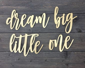 Dream Big Little One Wall Sign - Small, Quote Nursery Above Crib Boy Room Office Home Wall Art Baby Shower Gift Wood Sign Decor Wooden Sign